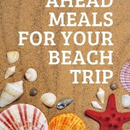 20 Make Ahead Dishes for Beach Vacation