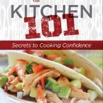 Kitchen 101–Dont let the kitchen scare you or your waist line
