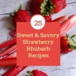 sweet and savory strawberry rhubarb