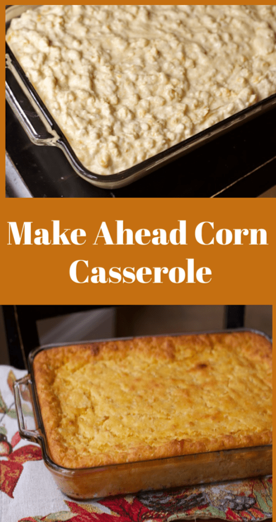 Corn casserole, make ahead Thanksgiving dishes