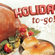 "Holidays are hectic, Grab a ""Holiday To Go"" for Your Thanksgiving Dinner"