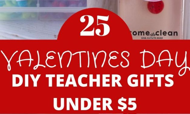 25 Handmade Valentines Day Teacher Gifts Under $5