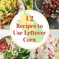 12 Corn Recipes for Leftover Corn on the Cob That Will Surprise You