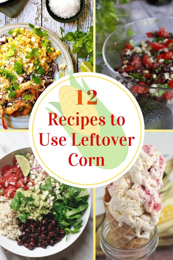 12 Corn Recipes for Leftover Corn