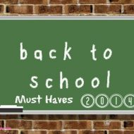 Back to School Must Haves  2014 Edition