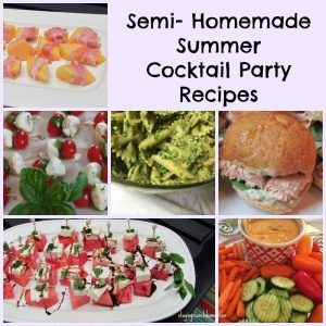 semi homemade summer cocktail party ideas