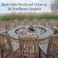 Best Girls Weekend Getaway In Northern Virginia