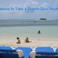 5 Reasons To Take A Puerto Rico Vacation
