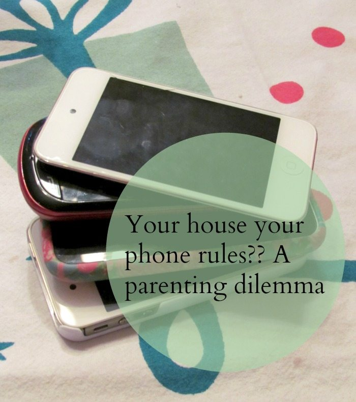 Your house your phone rules?  A parenting dilemma?