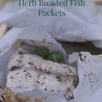 Make ahead Herb Roasted Fish Dinner