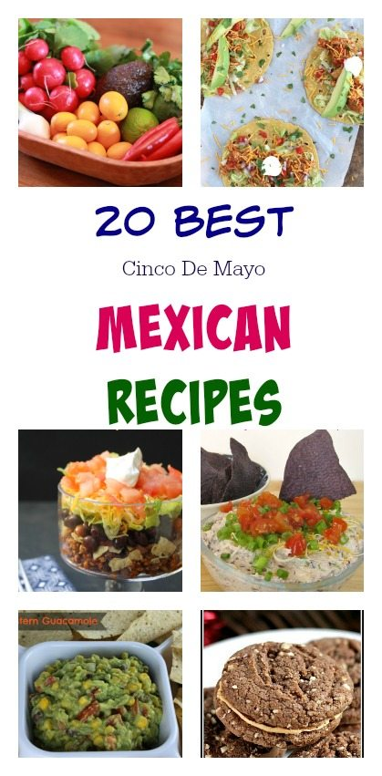 20 Best Mexican Recipes for Cinco De Mayo