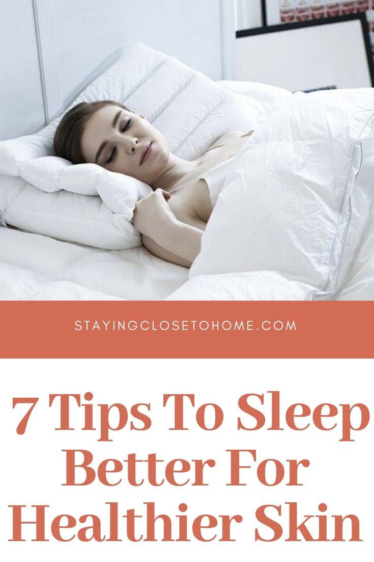 7 Tips To Sleep Better for healthier Skin