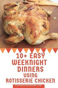 10+ Easy Weeknight Dinners Using rotisserie Chicken