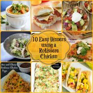 What's For Dinner? 10 Easy Weeknight Dinners using Rotisserie Chicken