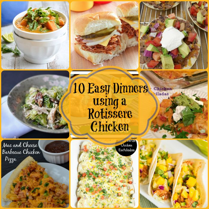 10 easy meals with rotisserie chicken