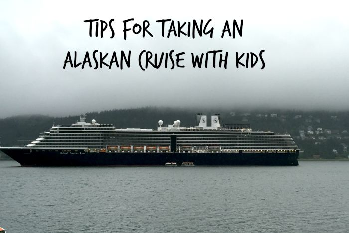 Alaskan Cruise with kids