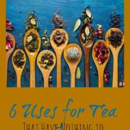 6 Uses for Tea That Have Nothing to Do With a Cup