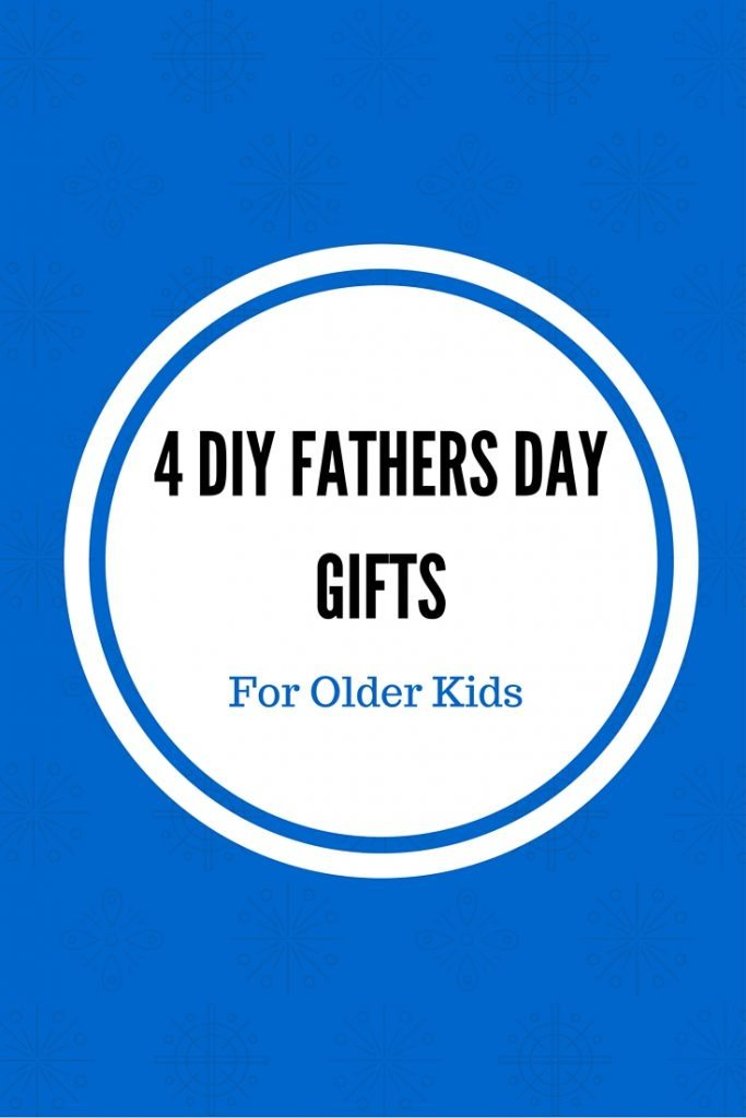 Four DIY Father's Day Gift Ideas Any Dad Would Love