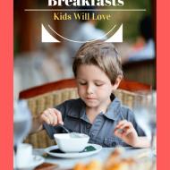 Top 8 Breakfast Recipes That Kids Will Love