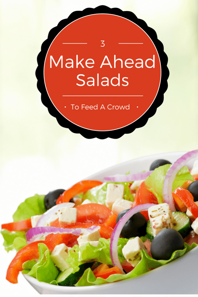 3 make ahead salads to feed a crowd