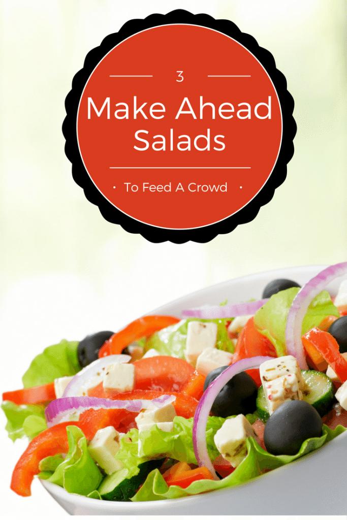3 make ahead salads to feed a crowd
