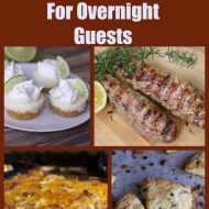 Simple Make Ahead Meals for Overnight House Guests