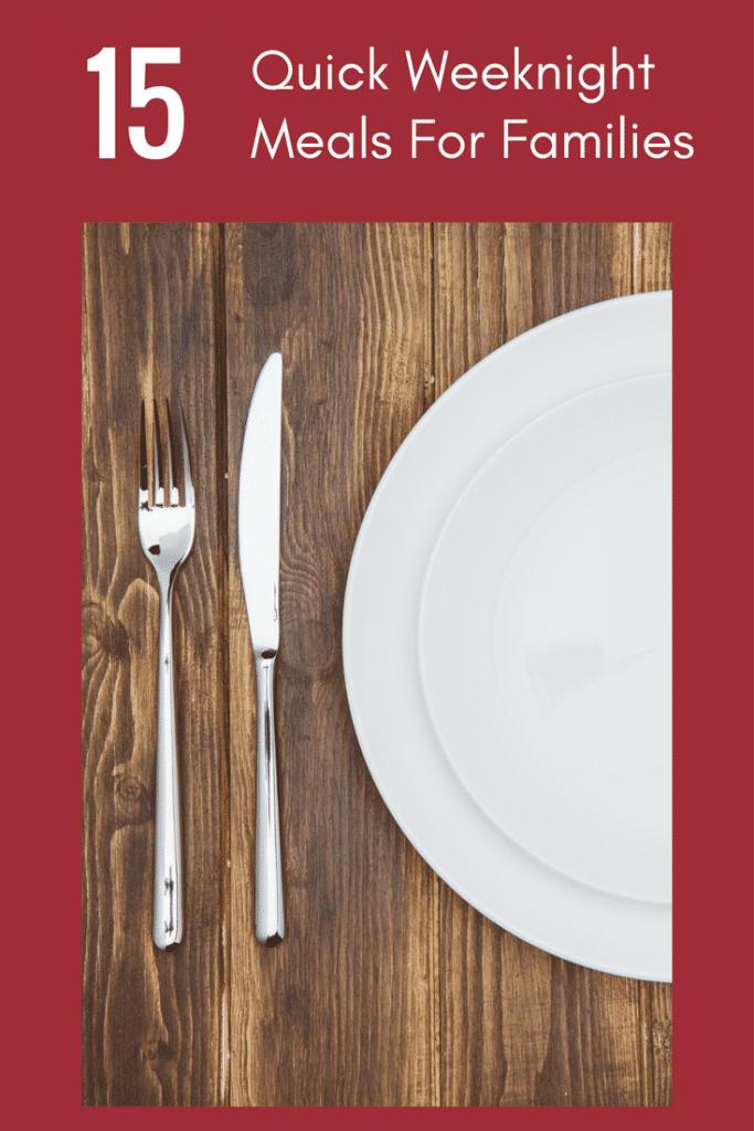 15 Best Easy Family Dinner Ideas For Weeknights