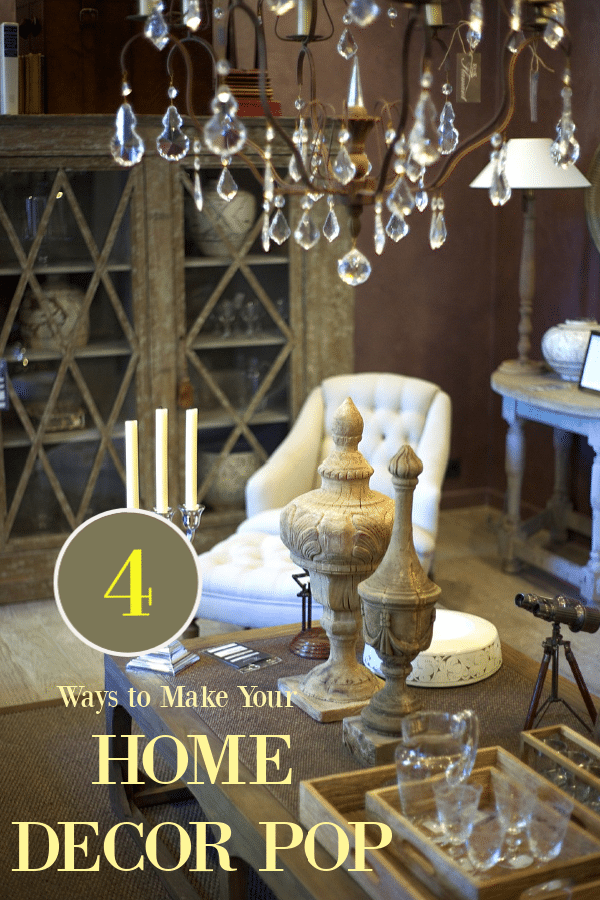 4 Ways to Make Your Home Decor Pop