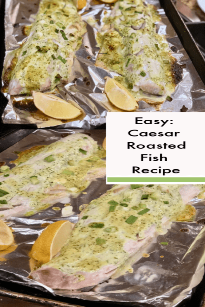 Caesar roasted fish recipe is an easy weeknight or company worthy recipe