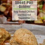 EASY SHeet pan chicken and veggies dinner