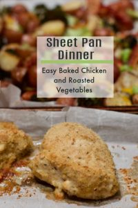 EASY SHeet pan chicken and veggies dinner