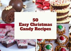 50 Easy Christmas Candy and Treat Recipes