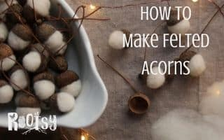 How to Make Felted Acorns