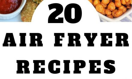 Twenty Air Fryer Recipes (Appetizers to Desserts)