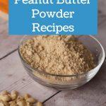 peanut powder recipes pin