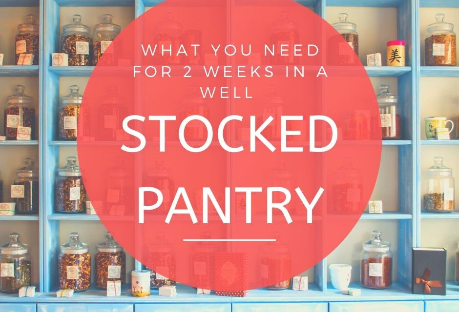 The Well Stocked Pantry (For Anytime of Year)